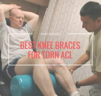 5 Best Knee Braces for Torn ACL (Before and After Surgery)